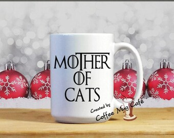 Mother of Cats, Custom Mug, Mother of Dragons, Funny Mug, 15 ounce, Cup, gift under 20, dishwasher & microwave safe