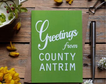 Antrim .. Greetings from County Antrim card, Irish card, green,   Made in Ireland, cards from Ireland