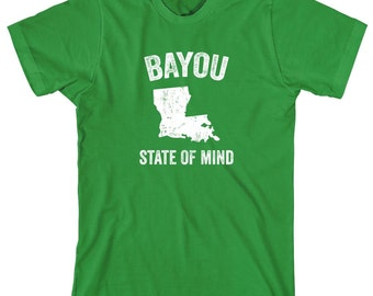 Bayou State Of Mind Shirt - gift idea, Louisiana pride, New Orleans, Baton Rouge, Shreveport - ID: 1995