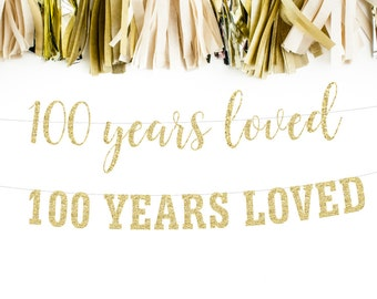 100 Years Loved, 100th Birthday Decoration, Birthday Banner, 100th Anniversary Banner, Party Banner, Photo Prop,  Glitter Banner