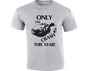 Only One Crash This Year | Bad Driver T-shirt |  Funny Shirt | Novelty | Funny Driving T-shirt | Men's T-shirt | Car Shirt