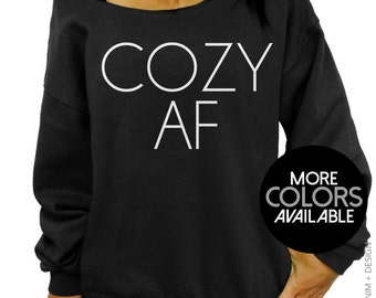 Cozy AF - Slouchy Oversized Sweatshirt - More Colors Available - Comfy Soft Baggy Sweater