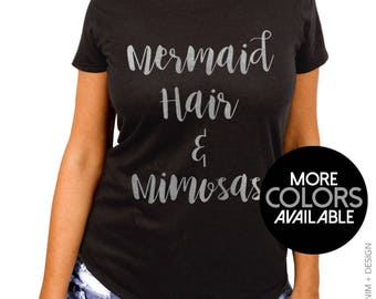 Mermaid Hair and Mimosas - Women's Boyfriend Fit Tee - Ladies Scoop Neck Summer T-Shirt - More Colors Available - Black and Silver Ink