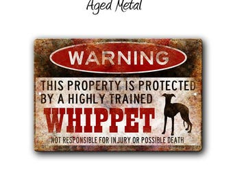 Whippet Sign,Funny Metal Signs,Dog warning Sign,Whippet Warning Sign,Funny Dog sign,Protected by,Warning Sign,Whippet gift,SS1_056