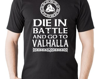 Die In Battle And Go To Valhalla T-Shirt Vikings Valkunt Tee Shirt