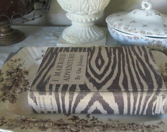 Vintage I Married Adventure Book By Osa Johnson, Zebra Print Cover