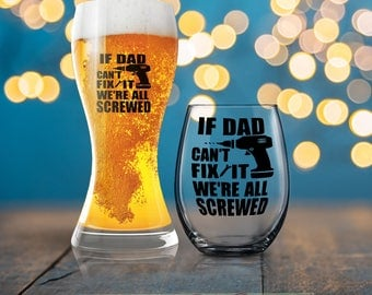 If Dad Can't Fix It We're All Screwed, Funny   Gift, Funny Dad Present, Beverage Cold Brew Father, Dad Wine Glass, Dad Beer Glass
