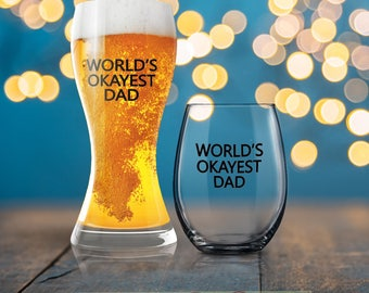 World's Okayest Dad, Funny   Gift, Funny Dad Present, Beverage Cold Brew Father, Dad Wine Glass, Dad Beer Glass, Birthday Gift