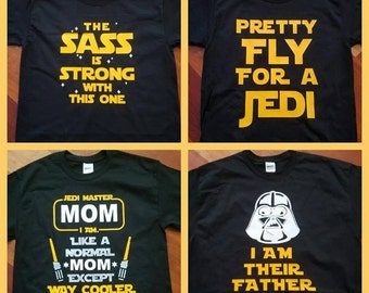 Disney Star Wars Inspired Matching Family T shirt Darth Vader Dad, Mom, Matching, The Sass is Strong With This One, Pretty Fly for a Jedi