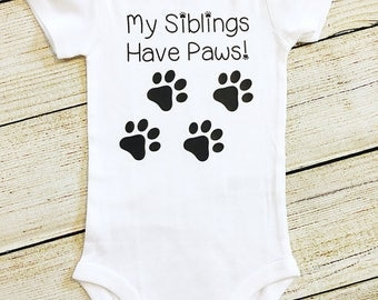 My Siblings Have Paws | Have Tails | bodysuit | furry siblings | dog, cat, animal lover | baby shower gift | Pregnancy Announcement