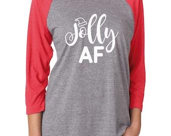 Jolly AF Shirt. Christmas Tshirt. Super Soft and Comfy, Women's Triblend Baseball Tee. Christmas Raglan Tee. Funny Christmas Tshirt.