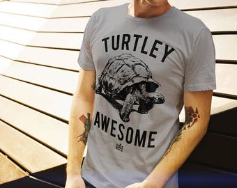 Turtley Awesome, Funny Graphic Tee, Funny Turtle Shirt, Turtle Gift, Animal Puns Tee, Funny Animal Shirt, Animal Lovers Tee, Turtle Lover
