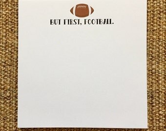 But First Football Notepad - Sports - Team - Notes - Desk - Custom - Gift - Favor - 3.67x8.5 - 5.5x5.5 - 5.5x8.5