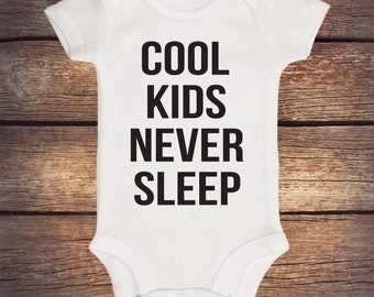 Funny Baby Onesie - Cool Kids Never Sleep - Baby Shower Gift - Baby Boy - Trendy - Baby Gift Idea - Baby Clothing - Baby Gift - Baby Girl