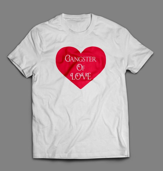 """Valentines Day """"Gangster of Love"""" Shirt S-4XL Available Order By Feb 9th for Guaranteed Valentines Day Delivery"""