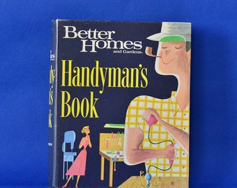 Better Homes and Gardens Handyman's Book by Meredith Publishing Company - Vintage Book c. 1966