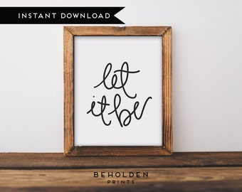 Digital Download, Calligraphy, Let it Be, Dorm Decor, Quote Printable, Inspirational Quote, Beatles Lyrics, Wall Art, Wall Decor
