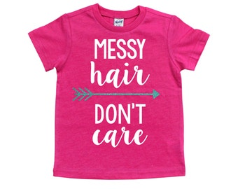 Messy Hair Don't Care Shirt - Kids Shirt - Girls Shirt - Gift for Girls - Birthday Shirt - Crazy Hair Don't Care - Infant - Toddler - Youth