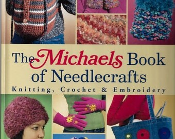 The Michaels Book Of Needlecrafts, (Hardcover, 2005)
