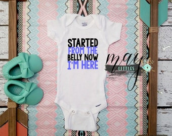 Started From The Belly Now I'm Here Baby Onesie - Hip Hop Baby - Hip Hop Onesie - Photo Prop Baby - Baby Shower Gift - Take Home Outfit