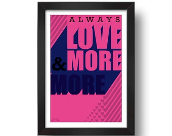 Always LOVE more! Digital print Design art