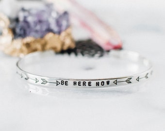 Be here now bracelet. Inspirational bracelet. Yoga gift. Inspirational quote. Hand stamped quote bracelet. Sterling silver cuff. RTS CS020