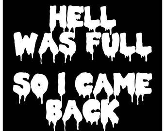 New Black Sticker Decal Hell Was Full So I Came Back Vampire Zombie Goth Punk Metal Emo