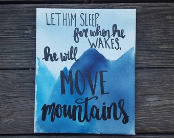 Let him sleep for when he wakes he will move mountains Canvas Quote Art Home Decor Wall Hanging Boy Nursery Decor Handpainted Watercolor