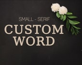 Small Serif | Custom Word | One Little Word | Word Kits | Please Read Item Details PRIOR TO PURCHASE