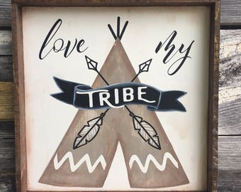 Love My Tribe Wood Sign 12 x 12