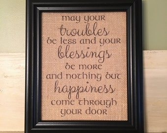 Irish blessing, May your troubles be less and your blessings be more, St Patrick's Day, Burlap print, Housewarming gift, Wedding gift