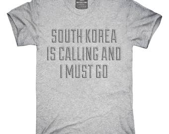 Funny South Korea Is Calling and I Must Go T-Shirt, Hoodie, Tank Top, Gifts