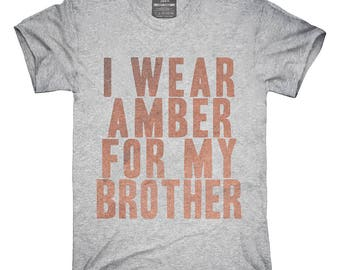 I Wear Amber For My Brother Awareness Support T-Shirt, Hoodie, Tank Top, Gifts