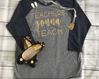 Teachers Gonna Teach Baseball T-Shirt Personalized Glitter T-Shirt Teacher Shirt Glitter Vinyl Shirt Teacher Gift