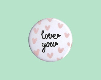 Love You Badge - love you button, love you pin, Valentine's Day pin, Valentine's Day gift, Mother's Day pin, Mother's Day gift