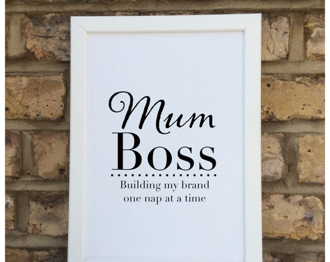 Mum boss building my brand one nap at a time print | quote | Wall prints | Wall decor | Home decor | Print only | Typography