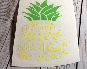 Pineapple Decal / wall Decal / cup decal / decals / Be a pineapple stand tall wear a crown and be sweet decal