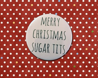 Merry Christmas Sugar Tits Badge, Christmas Pin Badge, pin badge set, Funny Christmas Badge, Secret Santa, Stocking Filler