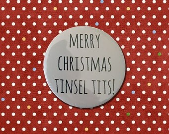 Merry Christmas Tinsel Tits Badge, Christmas Pin Badge, pin badge set, Funny Christmas Badge, Secret Santa, Stocking Filler