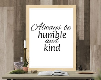 Always Be Humble and Kind Vinyl Wall Decal - Wall Decor - Inspirational Wall Decal