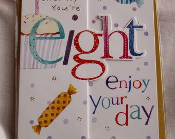 Happy Birthday You're Eight Enjoy Your Day   Birthday Card