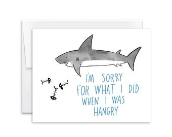 Sympathy Card - I'm So Sorry For What I Did When I Was Hangry Shark Card - Greeting Card - 161008