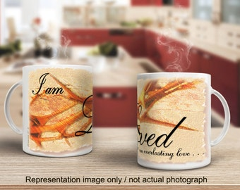 15 oz. Inspirational Coffee Mug / I am Loved . . . with an everlasting love / (G108-2)