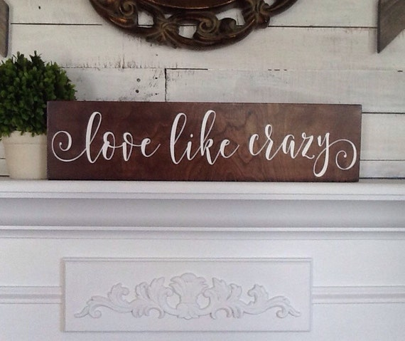 Wood Sign Love Like Crazy Home Decor Wooden Signs Wood