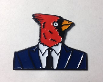 A Bird In A Suit Is Worth Two In The Bush - SOFT ENAMEL PIN