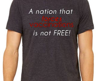 A nation that forces vaccinations is not free Tshirt Anti-Vax No vaccinations