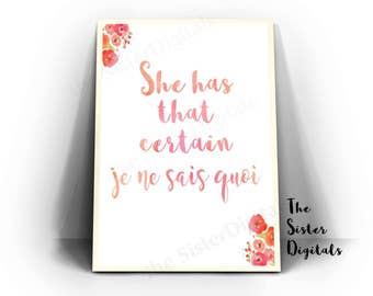 She Has That Certain Je Ne Sais Quoi Sign - She Has That Certain Je Ne Sais Quoi -Printable 8x10 JPG DIY Instant Download Digital Files Only