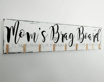 Mother's Day gift,  Mom's brag board photo display, gift for mom, look what I made sign, We'll love you for ever ,Wooden Sign, Hand Painted