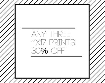 Any Three 11x17 Prints 30% OFF!