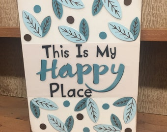 This Is My Happy Place - Handmade sign, frame less, distressed background, rain/black letters, coordinating leaf & polka dot background (WH)